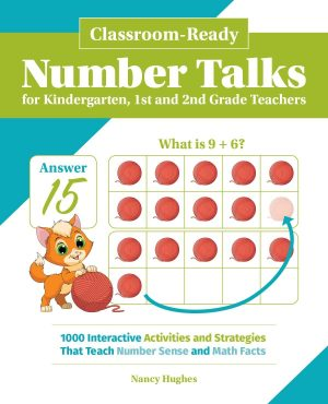 Classroom-Ready Number Talks for Kindergarten, First and Second Grade Teachers: 1000 Interactive Activities and Strategies that Teach Number Sense and Math Facts-0