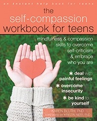 The Self-Compassion Workbook for Teens: Mindfulness and Compassion Skills to Overcome Self-Criticism and Embrace Who You Are-0