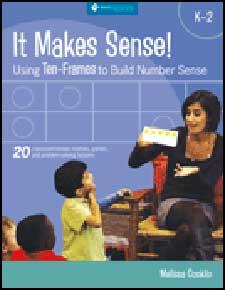 It Makes Sense! Using Ten-Frames to Build Number Sense, Grades K-2-0