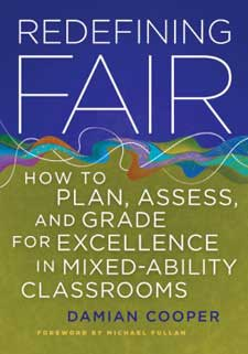 Redefining Fair: How to Plan, Assess, and Grade for Excellence in Mixed-Ability Classrooms-0