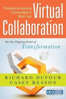 Professional Learning Communities at Work™ and Virtual Collaboration: On the Tipping Point of Transformation-0