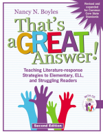 That's a Great Answer!: Teaching Literature-Response Strategies to Elementary, ELL, and Struggling Readers, 2e-0