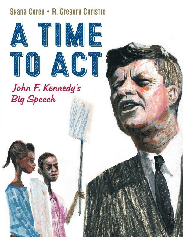 A Time to Act: John F. Kennedy's Big Speech-0
