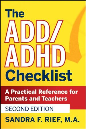 The ADD / ADHD Checklist: A Practical Reference for Parents and Teachers, 2nd Edition-0