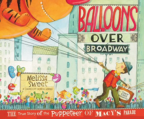 Balloons over Broadway: The True Story of the Puppeteer of Macy's Parade-0