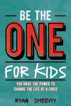 Be the One for Kids: You Have the Power to Change the Life of a Child-0