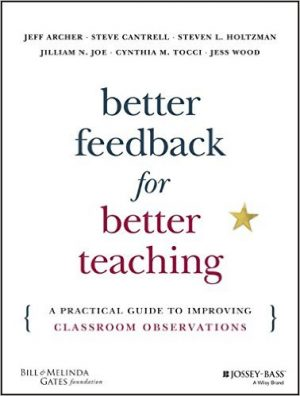 Better Feedback for Better Teaching: A Practical Guide to Improving Classroom Observations, 1st Edition-0