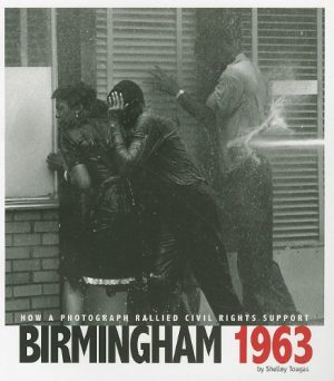 Birmingham 1963: How a Photograph Rallied Civil Rights Support (Captured History)-0