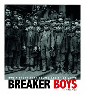 Breaker Boys: How a Photograph Helped End Child Labor (Captured History)-0