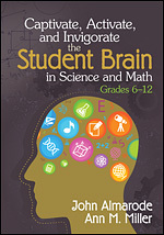 Captivate, Activate, and Invigorate the Student Brain in Science and Math, Grades 6-12-0