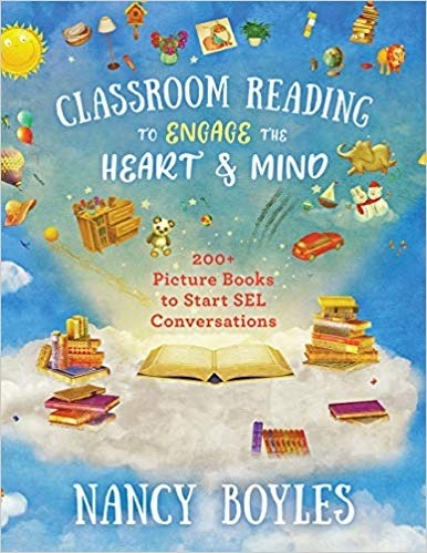 Classroom Reading to Engage the Heart and Mind: 200+ Picture Books to Start SEL Conversations-0