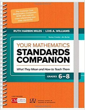 Your Mathematics Standards Companion, Grades 6-8: What They Mean and How to Teach Them-0