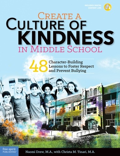 Create a Culture of Kindness in Middle School: 48 Character-Building Lessons to Foster Respect and Prevent Bullying-0
