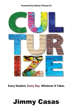 Culturize: Every Student. Every Day. Whatever It Takes.-0