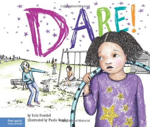 Dare!: A Story about Standing Up to Bullying in Schools (The Weird! Series) -0