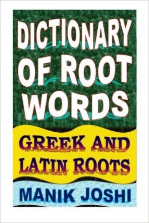 Dictionary of Root Words: Greek and Latin Roots-0