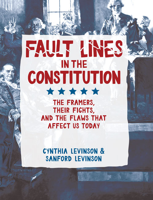 Fault Lines in the Constitution: The Framers, their Fights, and the Flaws that Affect us Today -0