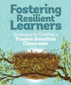 Fostering Resilient Learners: Strategies For Creating A Trauma-Sensitive Classroom-0