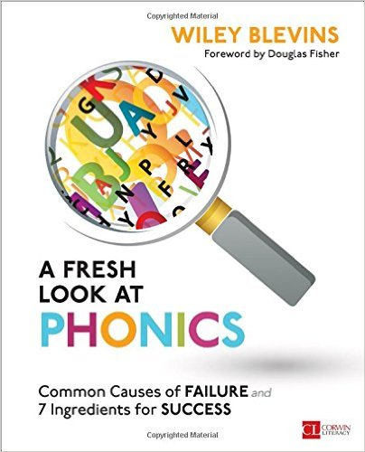 A Fresh Look at Phonics, Grades K-2: Common Causes of Failure and 7 Ingredients for Success-0
