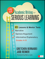 Fun-Size Academic Writing for Serious Learning 101 Lessons & Mentor Texts--Narrative, Opinion/Argument, & Informative/Explanatory, Grades 4-9-0