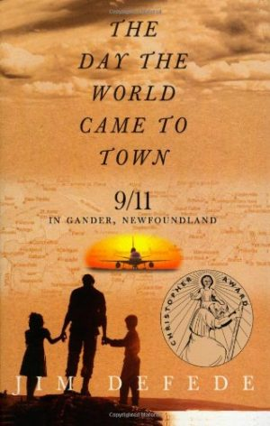 The Day the World Came to Town: 9/11 in Gander, Newfoundland-0