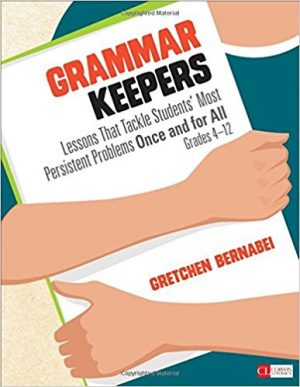 Grammar Keepers: Lessons That Tackle Students' Most Persistent Problems Once and for All, Grades 4-12-0