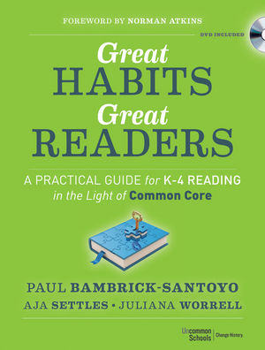 Great Habits, Great Readers: A Practical Guide for K-4 Reading in the Light of Common Core-0