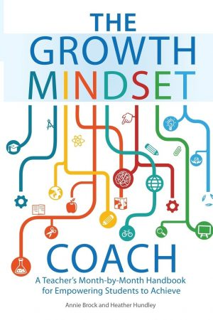 The Growth Mindset Coach: A Teacher's Month-by-Month Handbook for Empowering Students to Achieve-0