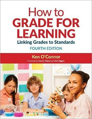 How to Grade for Learning: Linking Grades to Standards, Fourth Edition-0