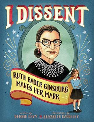 I Dissent: Ruth Bader Ginsburg Makes Her Mark -0