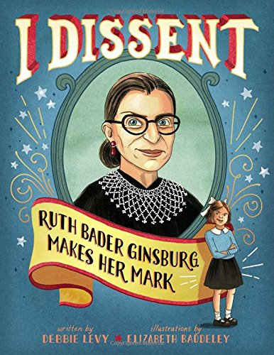 I Dissent: Ruth Bader Ginsburg Makes Her Mark -0