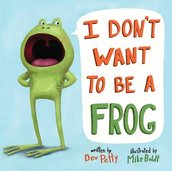 I Don't Want to Be a Frog-0