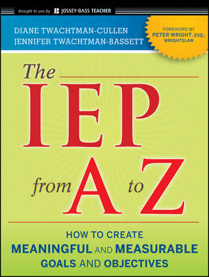 The IEP from A to Z: How to Create Meaningful and Measurable Goals and Objectives-0