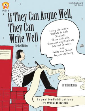 If They Can Argue Well, They Can Write Well: Using Classroom Debate to Help Students Think Critically, Research and Evaluate Internet Sources, and Write and Speak Argumentatively-0