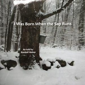 I Was Born When the Sap Runs-0