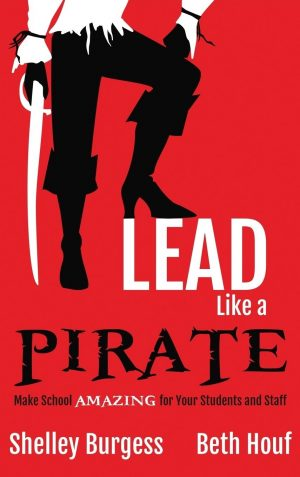 Lead Like a Pirate: Make School Amazing for Your Students and Staff-0