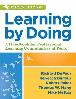 Learning by Doing: A Handbook for Professional Learning Communities at Work, 3rd Edition-0