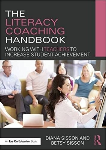 The Literacy Coaching Handbook: Working with Teachers to Increase Student Achievement-0