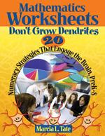 Mathematics Worksheets Don't Grow Dendrites: 20 Numeracy Strategies That Engage the Brain, PreK-8-0