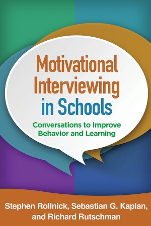 Motivational Interviewing in Schools: Conversations to Improve Behavior and Learning-0