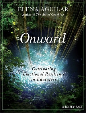 Onward: Cultivating Emotional Resilience in Educators-0