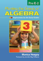 Planting the Seeds of Algebra, PreK-2: Explorations for the Early Grades-0