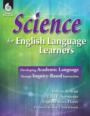 Science for English Language Learners: Developing Academic Language Through Inquiry-Based Instruction-0