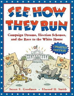 See How They Run: Campaign Dreams, Election Schemes, and the Race to the White House-0