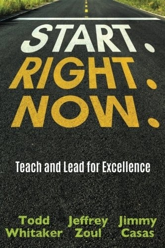 Start. Right. Now.: Teach and Lead for Excellence-0