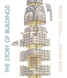 The Story of Buildings: From the Pyramids to the Sydney Opera House and Beyond-0
