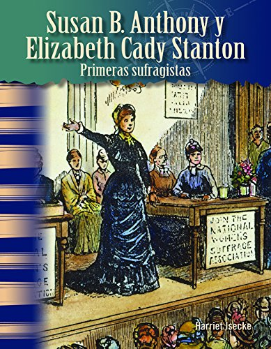 Susan B. Anthony y Elizabeth Cady Stanton: Primeras sufragistas (Susan B. Anthony and Elizabeth Cady Stanton: Early Suffragists) (Spanish Version)-0
