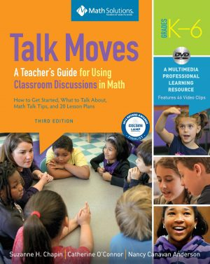 Talk Moves: A Teacher's Guide for Using Classroom Discussions in Math, Third Edition-0