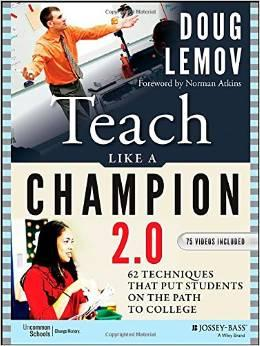 Teach Like a Champion 2.0: 62 Techniques that Put Students on the Path to College-0