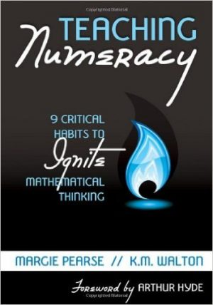 Teaching Numeracy: 9 Critical Habits to Ignite Mathematical Thinking-0